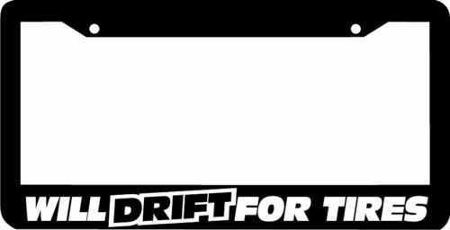 WILL DRIFT FOR TIRES jdm JDM  License Plate Frame