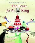 The Feast for the King by Marlies Verhelst (Hardback, 2015)