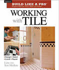 Working with Tile by Lane Meehan, Tom Meehan (Paperback, 2006)