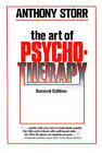 The Art of Psychotherapy by Anthony Storr (Paperback, 1999)