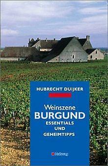Weinszene Burgund (Klassische Weinregionen) von Duijker,... | Buch | Zustand gut