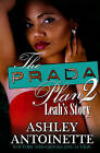 Prada Plan 2: Leah's Story by Ashley Antoinette (Paperback, 2011)