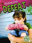 Dealing with Defeat by Kelli Hicks (Hardback, 2013)