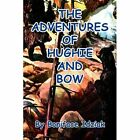 The Adventures of Hughie and Bow 9781456829780 by Boniface Idziak Book