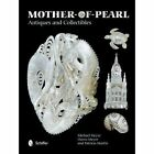 Mother-of-Pearl Antiques and Collectibles by Michael Meyer, Dawn Meyer, Patricia Martin (Hardback, 2014)