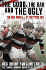 The Good, the Bad and the Ugly: The Rise and Fall of Pontypool RFC by Alun Carter, Nicholas Bishop (Hardback, 2013)