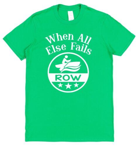 When All Else Fails Row Cotton T-Shirt yacht boat rowing sea ocean sailing oars