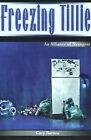 Freezing Tillie: An Alliance of Strangers by Gary Barnes (Paperback / softback, 2000)