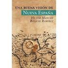 Una Buena Vision de Nueva Espana by Victor Manuel Basauri Ramirez (Paperback / softback, 2015)