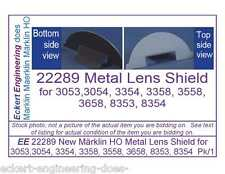 EE 22289 New Marklin HO Metal Lens Shield for 3053 3054 Class 103 222890 Pk/1