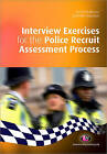 Interview Exercises for the Police Recruit Assessment Process by Jodi Roffey-Barentsen, Richard Malthouse (Paperback, 2010)