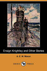 Ensign Knightley and Other Stories (Dodo Press) by A E W Mason (Paperback / softback, 2008)