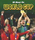 All About the World Cup by Nick Hunter (Paperback, 2014)