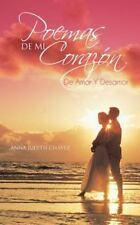 Poemas de Mi Corazón : De Amor y Desamor by Anna Judith Chávez (2012, Paperback)