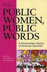 Public Women, Public Words: A Documentary History of American Feminism: volume III by Rowman & Littlefield (Paperback, 2005)