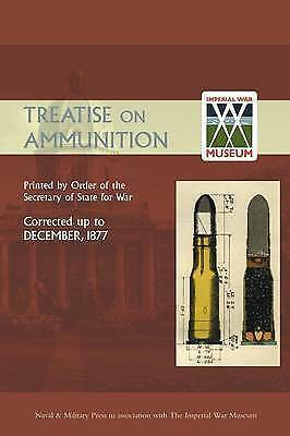 Treatise on Ammunition 1877 by Naval & Military Press Ltd (Paperback, 2003)