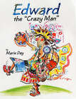 Edward the Crazy Man by Marie Day (Paperback, 2002)