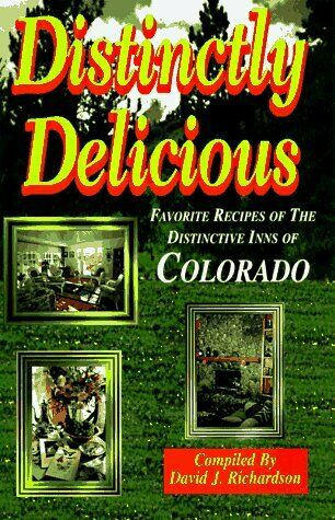 Distinctly Delicious  Favorite Recipes of the Distinctive Inns of Col