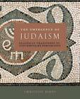 The Emergence of Judaism: Classical Traditions in Contemporary Perspective by Christine Hayes (Paperback, 2010)