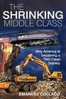 The Shrinking Middle Class Why America Is Becoming a Two-class Society by Emanu