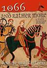 1066 and Rather More: A Walk Through History by Huon Mallalieu (Hardback, 2009)