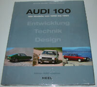 Bildband Audi 100 Alle Modelle von 1968 bis 1994 Entwicklung Technik Design NEU!