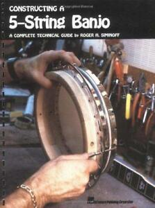 Constructing-a-5-String-Banjo-A-Complete-Technische-Guide-by-Roger-H-siminoff