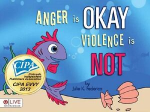 Domestic-Violence-Prevention-Anger-Is-Okay-Violence-Is-NOT-by-Julie-Federico