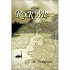 Rock Me S M Thompson America Star Books Paperback / Softback 9781424114337
