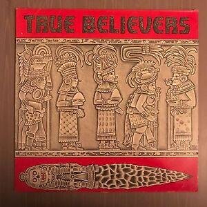 TRUE-BELIEVERS-True-Believers-1986-UK-vinyl-LP-EXCELLENT-CONDITION