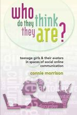 Who Do They Think They Are?: Teenage Girls and Their Avatars in Spaces-ExLibrary