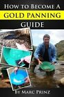How to Become a Gold Panning Guide by Marc Prinz (Paperback / softback, 2013)