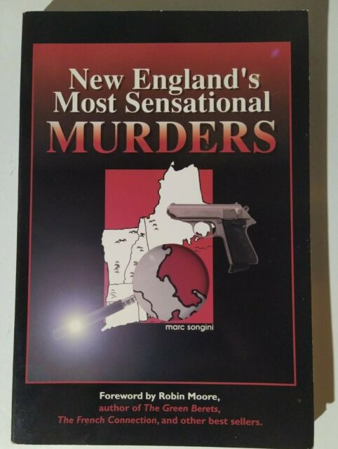 New England's Most Sensational Murders by Marc L. Songini   SC   (1995)
