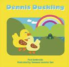 Dennis Duckling by Paul Sambrooks (Paperback, 2009)