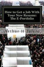 How to Get a Job with Your New Resume: the E-Portfolio : The e-Portfolio...