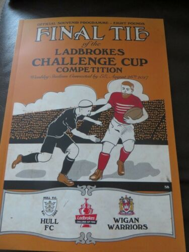 HULL FC WIGAN WARRIORS CHALLENGE CUP FINAL 2017 MATCH PROGRAMME AUGUST 2017