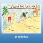 The Christmas Caravan 9781462605330 by Stella Hash Book