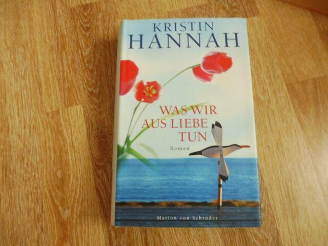 Was wir aus Liebe tun von Kristin Hannah (2005, Gebunden)