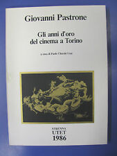 GLI ANNI D'ORO DEL CINEMA A TORINO -G.PASTRONE Strenna utet 1986 -  D1