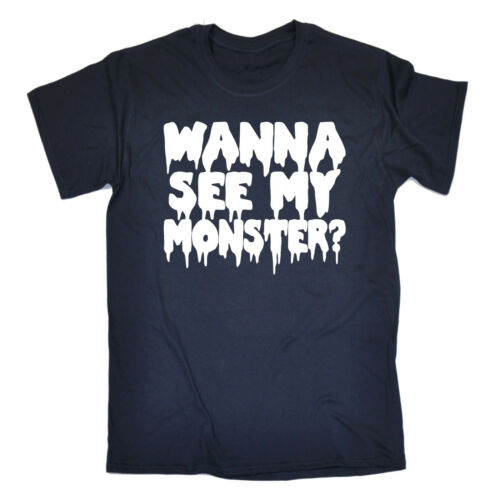 Vuoi vedere il mio mostro T-shirt morto zombie horror Frankenstein Male regalo di compleanno