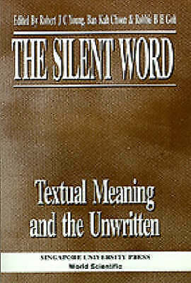 1 of 1 - NEW The Silent Word - Textual Meaning and the Unwritten