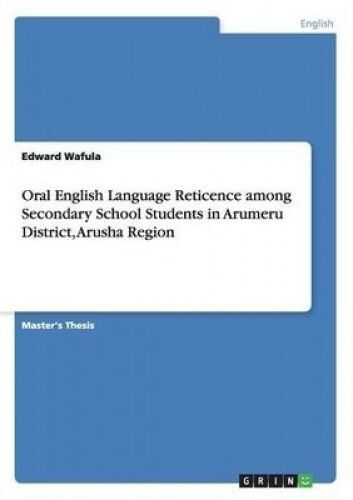 Oral English Language Reticence Among Secondary School Students i by Wafula Edwa