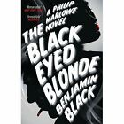 The Black Eyed Blonde: A Philip Marlowe Novel by Benjamin Black (Paperback, 2015)