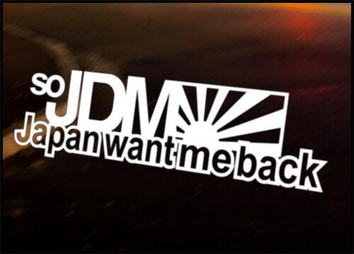 SO JDM JAPAN WANT ME Car Decal Sticker JDM VW Nissan Euro Race Drift Funny