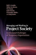 Managing and Working in Project Society : Institutional Challenges of...
