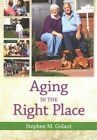 Aging in the Right Place by Stephen M. Golant (Paperback, 2015)