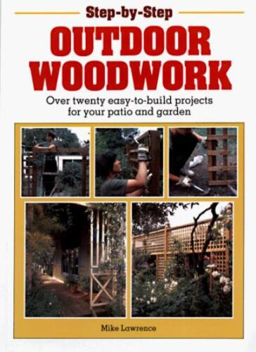 1 of 1 - Outdoor Woodwork: Over Twenty Easy-to-build Projects for Your Patio and Garden,
