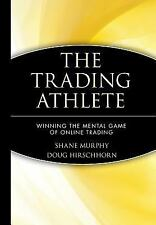 The Trading Athlete: Winning the Mental Game of Online Trading