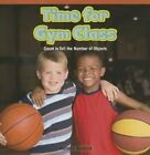 Time for Gym Class: Count to Tell the Number of Objects by Melissa Roddick (Paperback / softback, 2013)