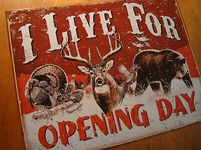 I Live For Opening Day Bear Deer Turkey Hunter Lodge Hunting Cabin Decor Sign